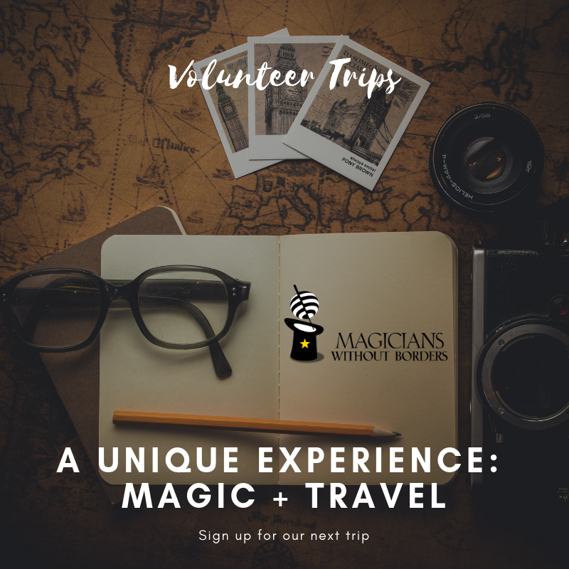 Magicians Without Borders Volunteer Trips, Incredible adventure travel and magic together