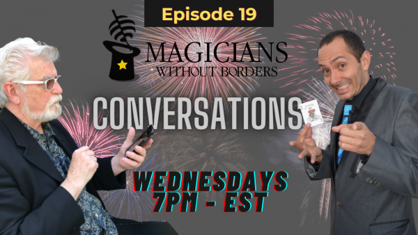 Magicians Without Borders Conversations podcast Episode 19