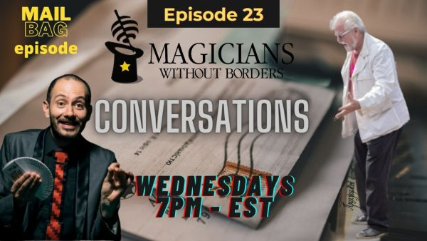 Magicians Without Borders Conversations Episode 23:  Our first MailBag episode