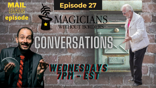 Magicians Without Borders Conversations podcast Episode 27: MailBag episode February