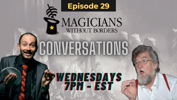 Magicians Without Borders Conversations podcast Episode 29