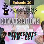 MWB Conversations Podcast Episode 30: Kids magic, a perspective after performing in multiple cultures