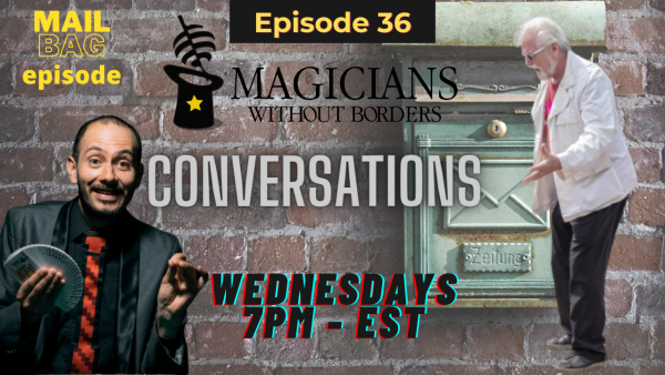 Magicians Without Borders Conversations podcast Episode 36