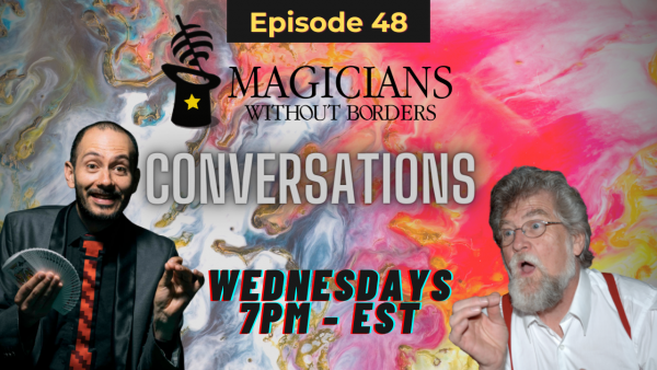 Magicians Without Borders Conversations Episode 48: An evening with our founders