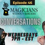 Episode 46 Magicians Without Borders Conversations