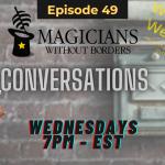 Magicians Without Borders Conversations Episode 49